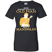 Never underestimate an old man with Mandolin Shirt
