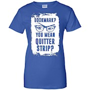 Bookmark you mean quitter strip – read book t shirt hoodie