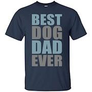 Best Dog Dad Ever T-Shirt, Gift for Dad, Worlds Best Dad