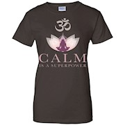 Calm Is A Super Power – Yoga T shirt Men & Women
