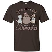 I'm A Kitty Cat And I Dance Dance Dance T Shirt