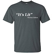 It's Lit Thomas Edison T-Shirt