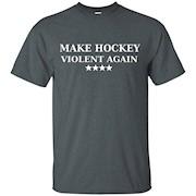 Make Hockey Violent Again Shirt Parody Trump T-shirt