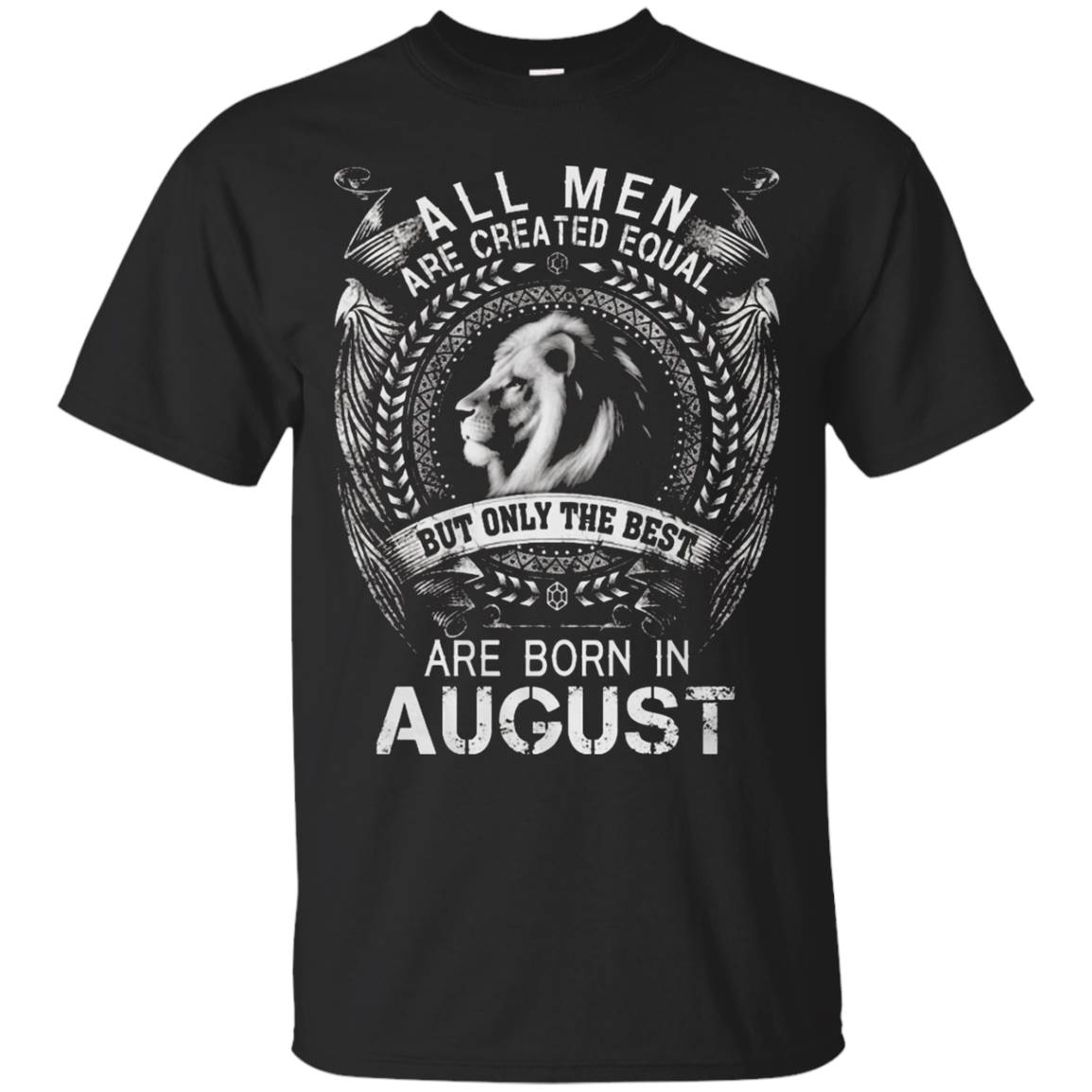 Men's The best are born in August T-Shirt