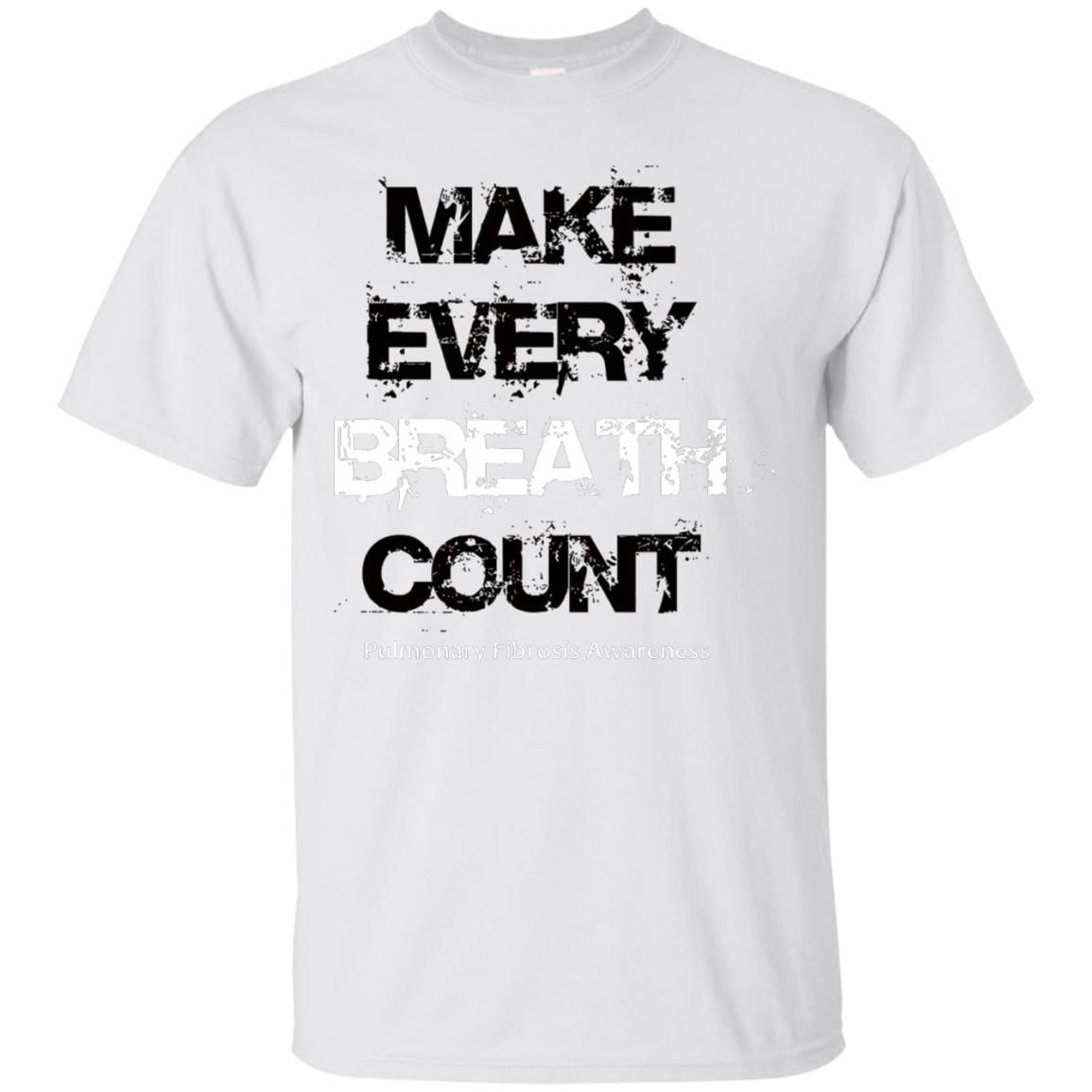 Make Every Breath Count Pulmonary Fibrosis Foundation Shirt