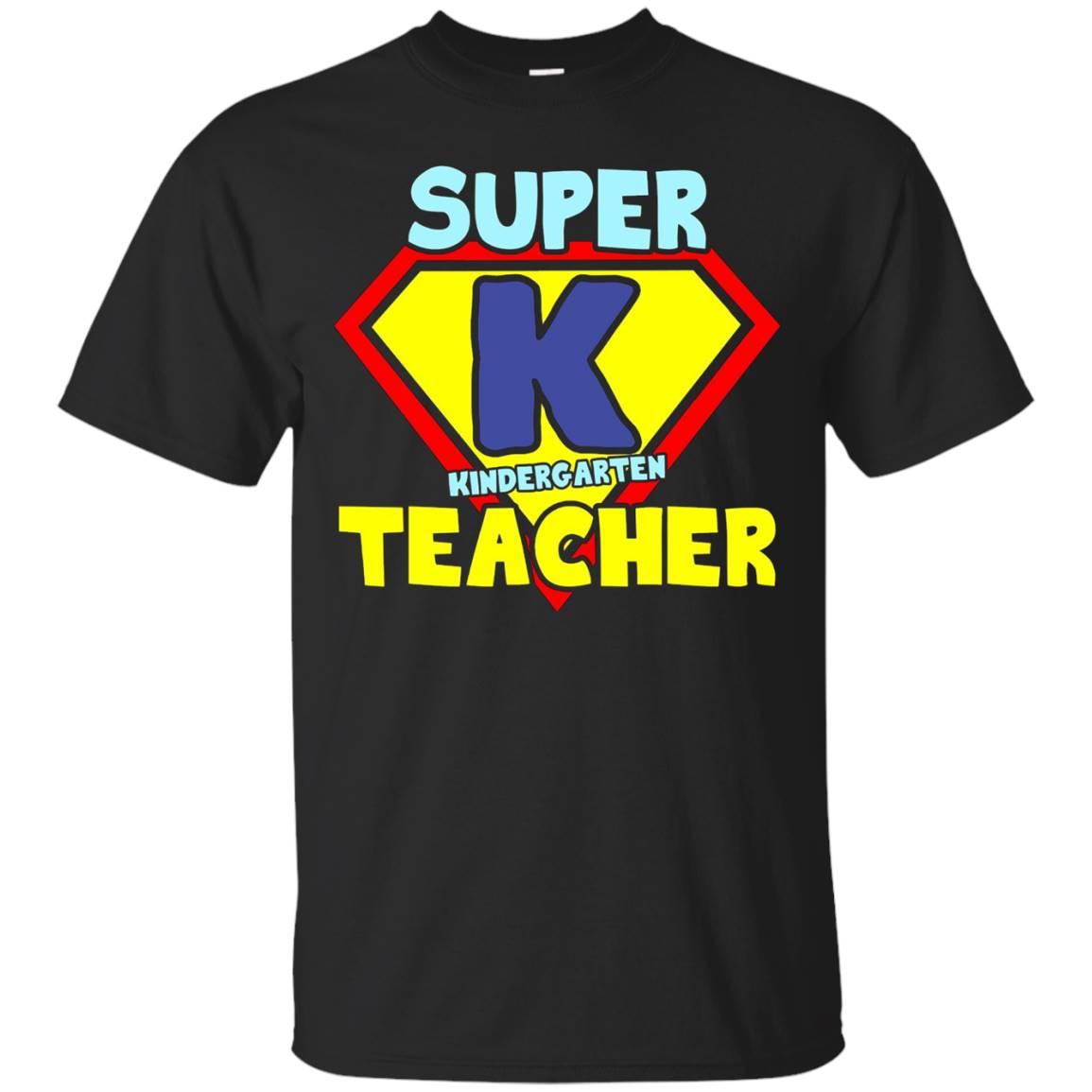 Funny Kindergarten Teachers Quotes, Super K Teacher T-Shirt