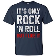 Its Only Rock And Roll T-shirt