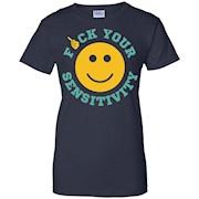 F ck Your Sensitivity T-Shirt