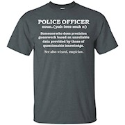 Police Officer Definition Funny T-shirt Cop Law Enforcement