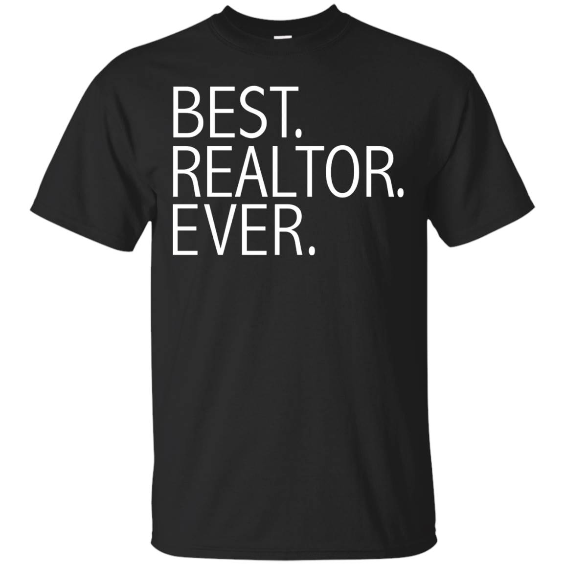Best Realtor Ever Funny T-shirt Real Estate Agent License