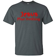 Jesus Plus Nothing Tee Shirt