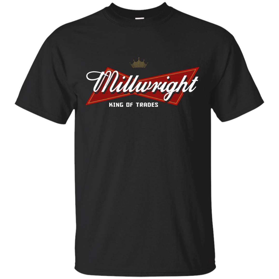 Millwright King of Trades T-shirt