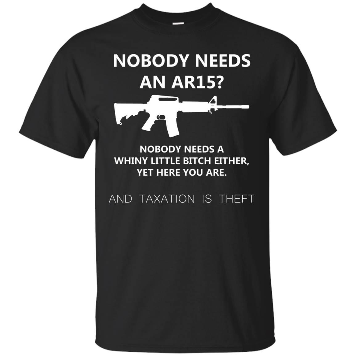 Nobody needs an AR15 Taxation is theft