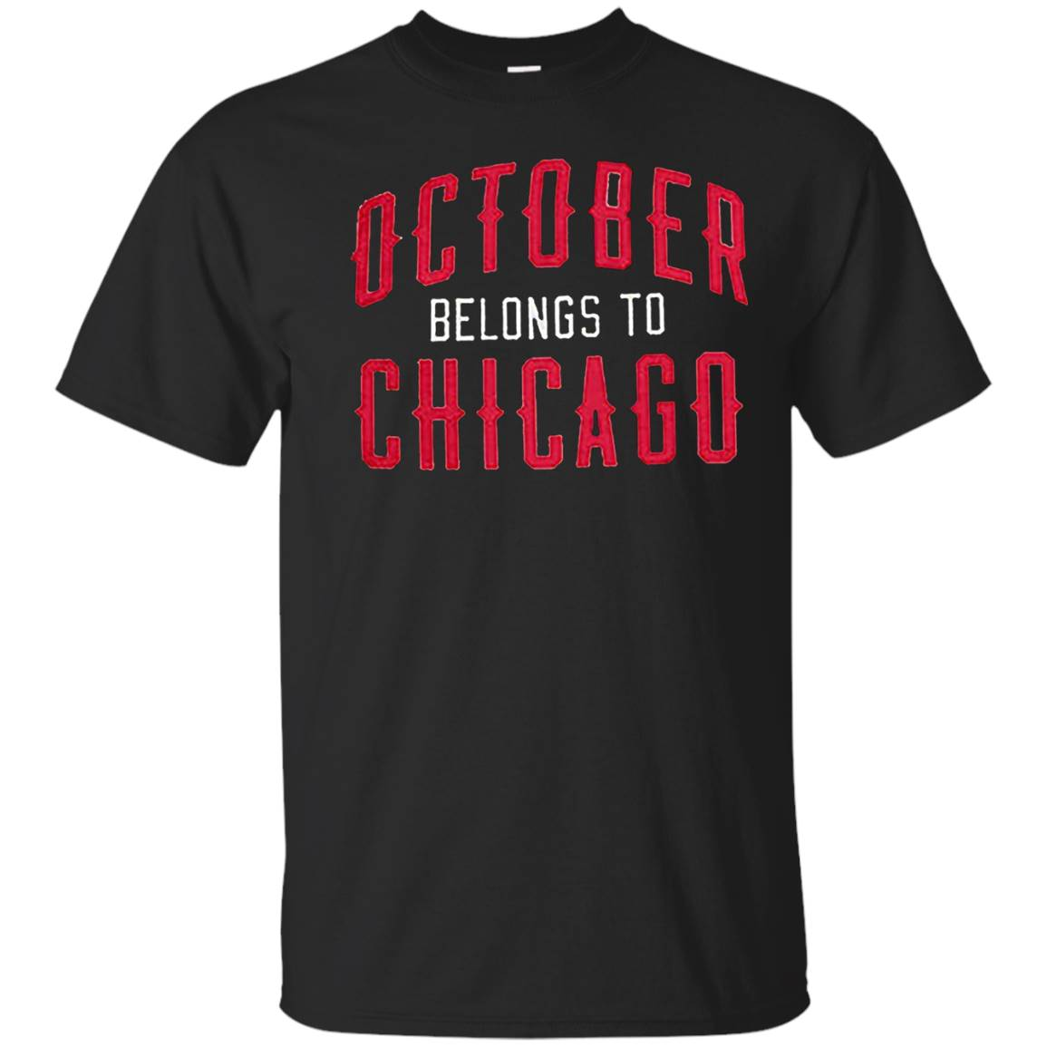 Cubs Made for October Belongs to Chicago T Shirt