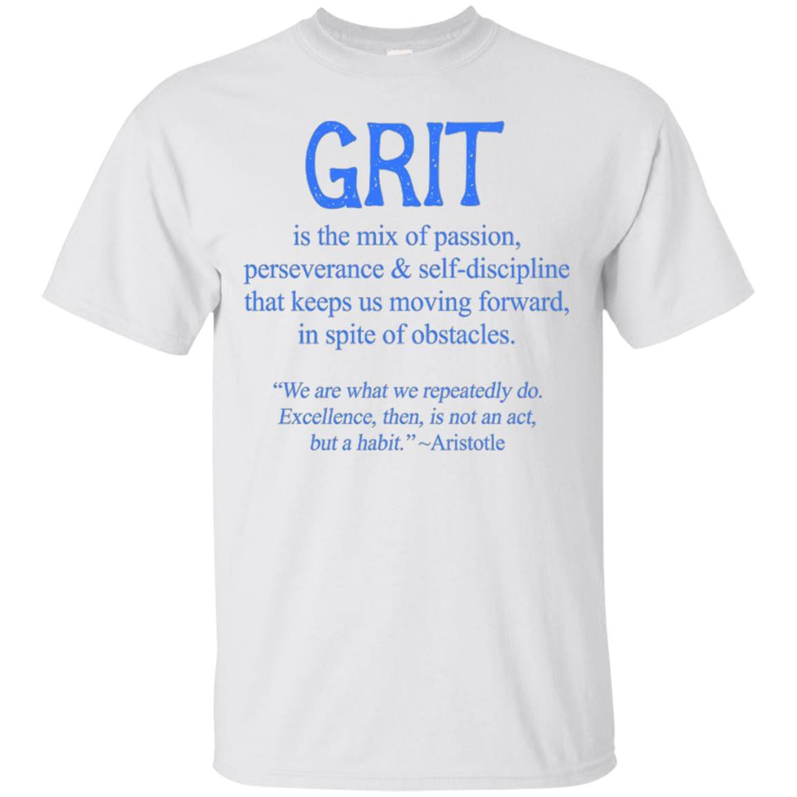 Grit Passion Perseverance Excellence Aristotle Quote Tee