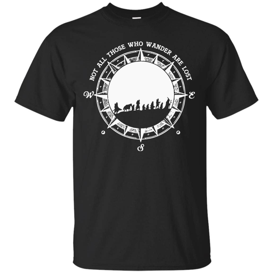 Not All Those Who Wander Are Lost – TShirt