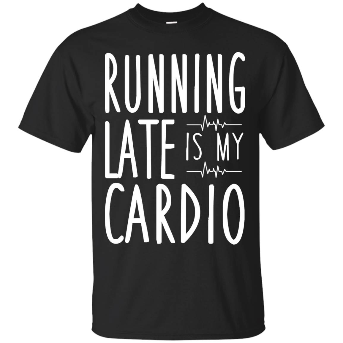 Running Late Is My Cardio T-Shirt Cute Funny Workout Tee