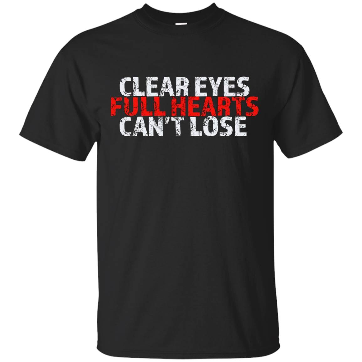 Clear Eyes Full Hearts Can't Lose T Shirt