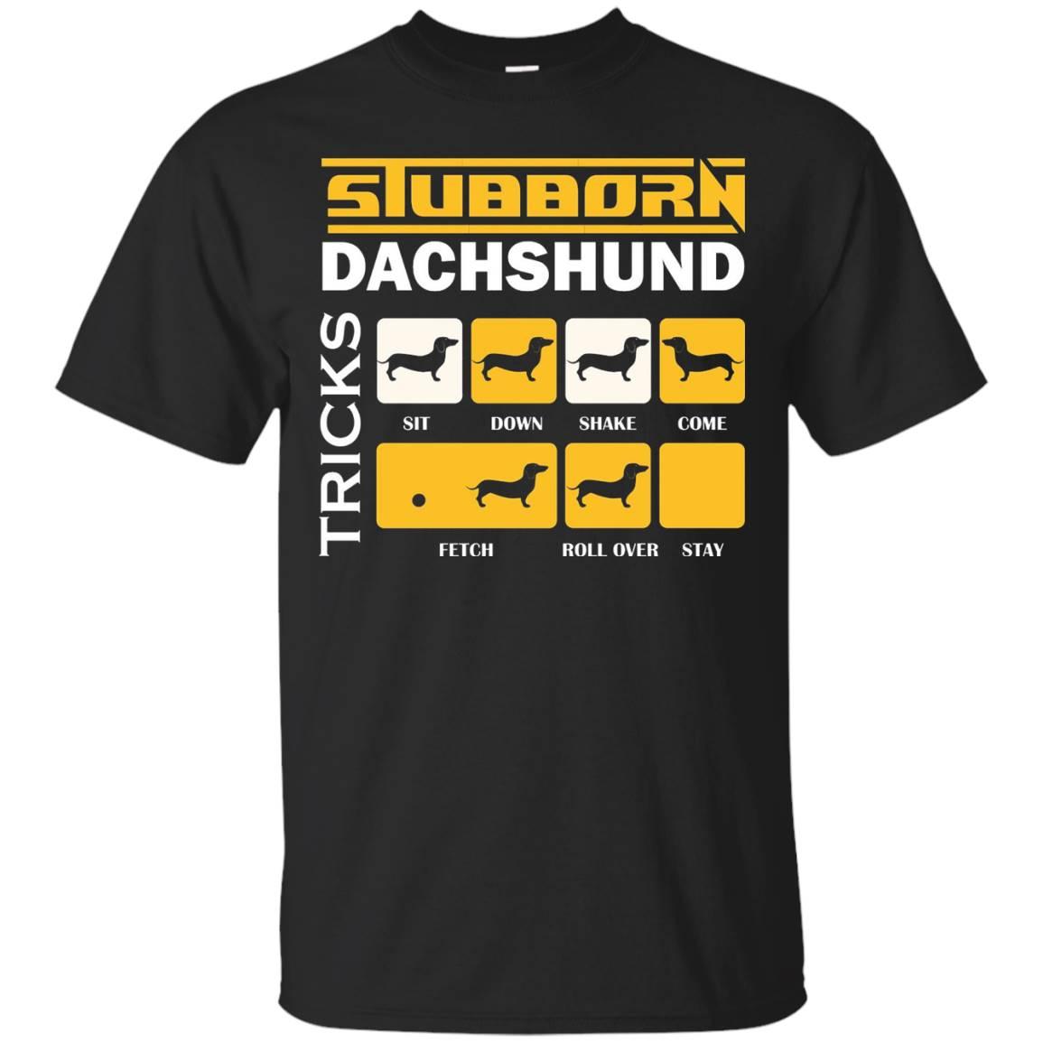 Stubborn T Shirt Dachshund T Shirt Dog Lovers T Shirts Gifts