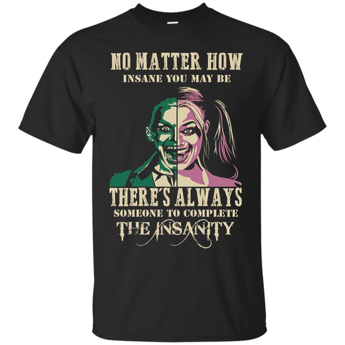 No Matter How Insane You May Be T-Shirt