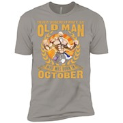 Never Underestimate an Old Man Who was born in October