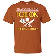 FUNNY I COOK AND I KNOW THINGS T-SHIRT Chef Geek Food Gift – T-Shirt