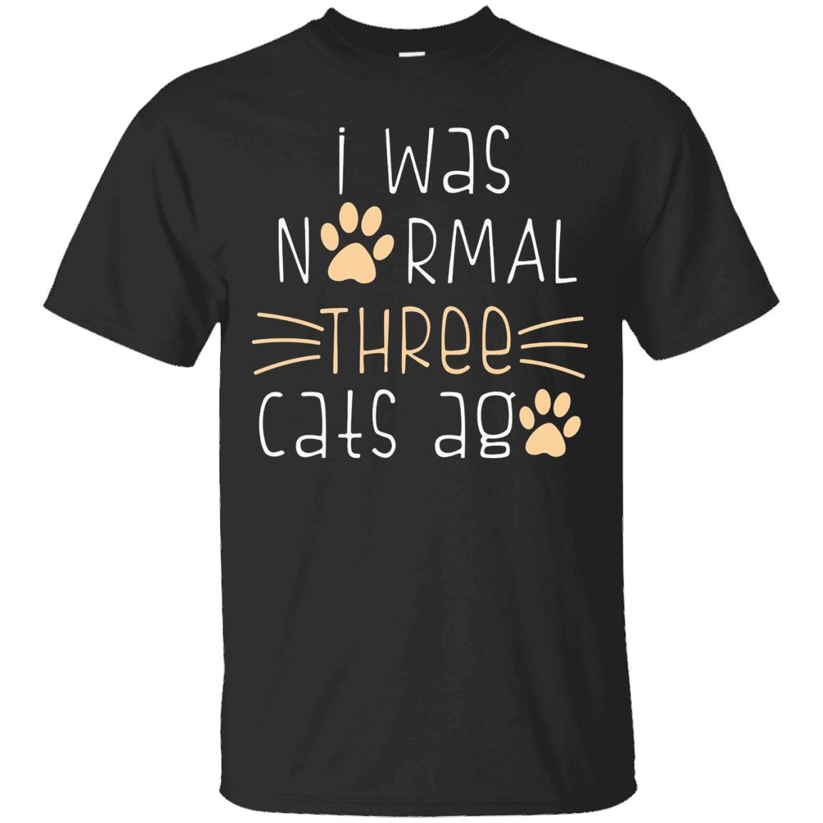 I Was Normal Three Cats Ago T-shirt – T-Shirt