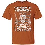 Life Begins At 45 1972 The Birth Of Legends T-Shirt