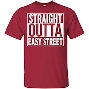 Straight outta easy street T-Shirt