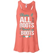 Blame It All On My Roots I Showed Up In Boots TShirt – Women Tank