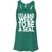 It's A Bad Week To Be A Seal Shirt – Women Tank