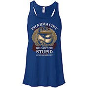 Pharmacist We Can't Fix Stupid T-shirts Gift – Women Tank