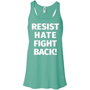 Resist Hate Fight Back! Anti-Trump T Shirt Support Peace. – Women Tank