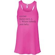 Corner – Where Nobody Puts Baby T Shirt – Women Tank