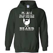 Please Tell Your Boobs To Stop Staring At My Beard T Shirt – Hoddie