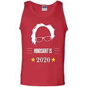 Bernie Sanders Hindsight is 2020 TShirt US President Top TS – Tank Top