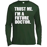 Medical Med Student T-Shirt, Trust Me I'm a Future Doctor Dr – Long Sleeve Tee