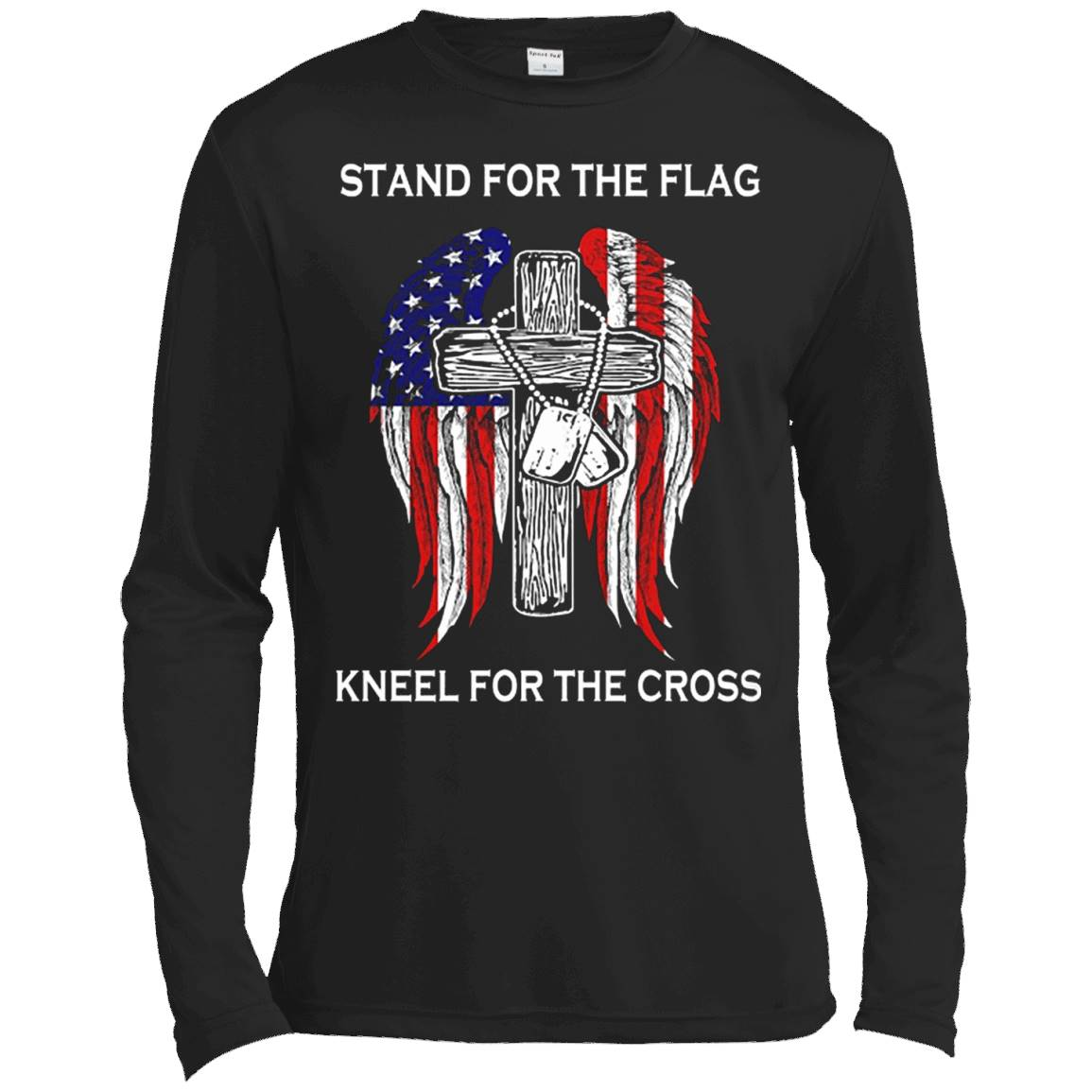 Stand For The Flag Kneel For The Cross T-Shirt – Long Sleeve Tee