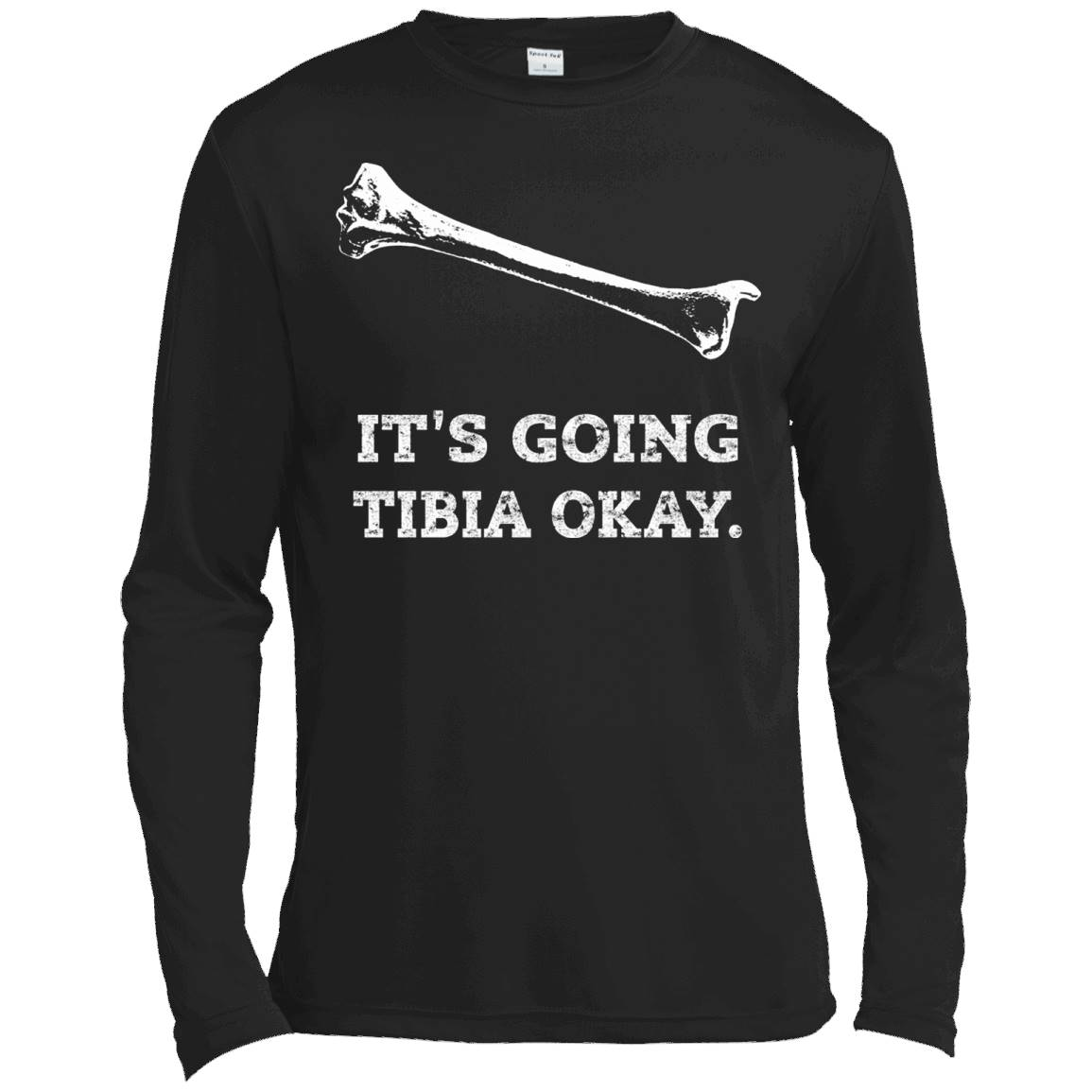 X-Ray Tech – It's Going Tibia Okay. Funny Radiology T-Shirt – Long Sleeve Tee