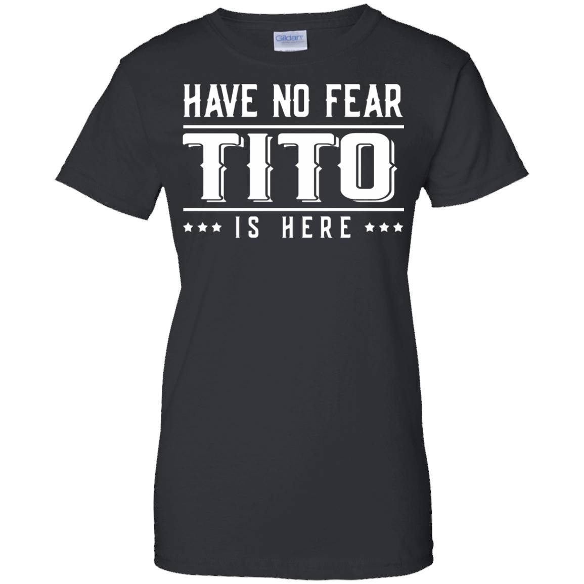 Have No Fear Tito Is Here TShirt – T-Shirt