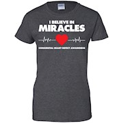 I Believe in Miracles CHD Awareness T-Shirt