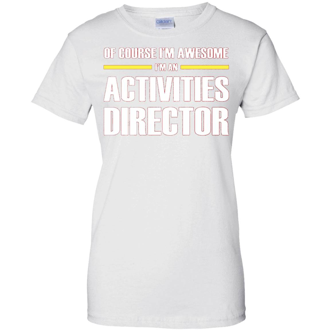 Activities Director Gifts I'm Awesome T-Shirt