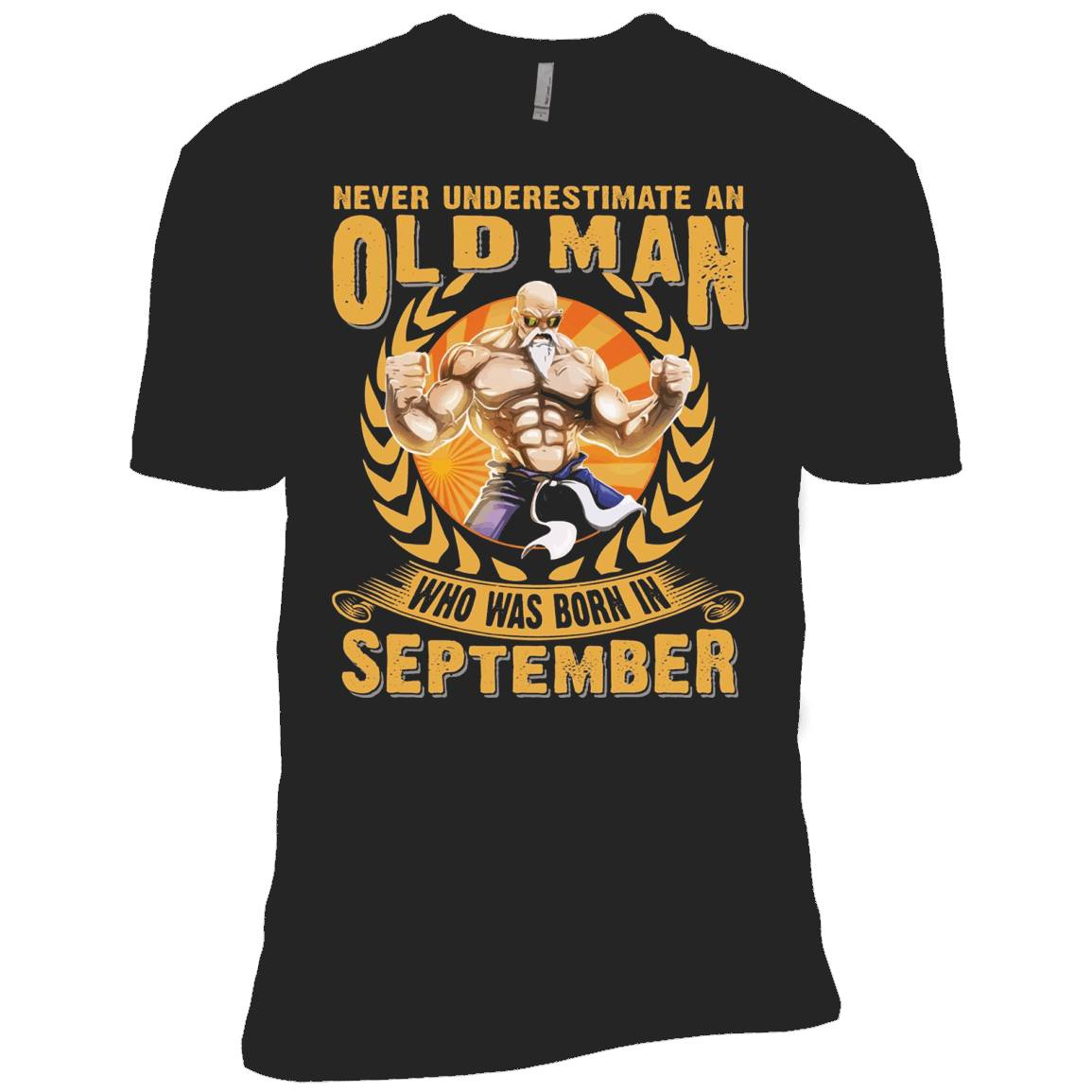 Never Underestimate an Old Man Who Was born in September – T-Shirt