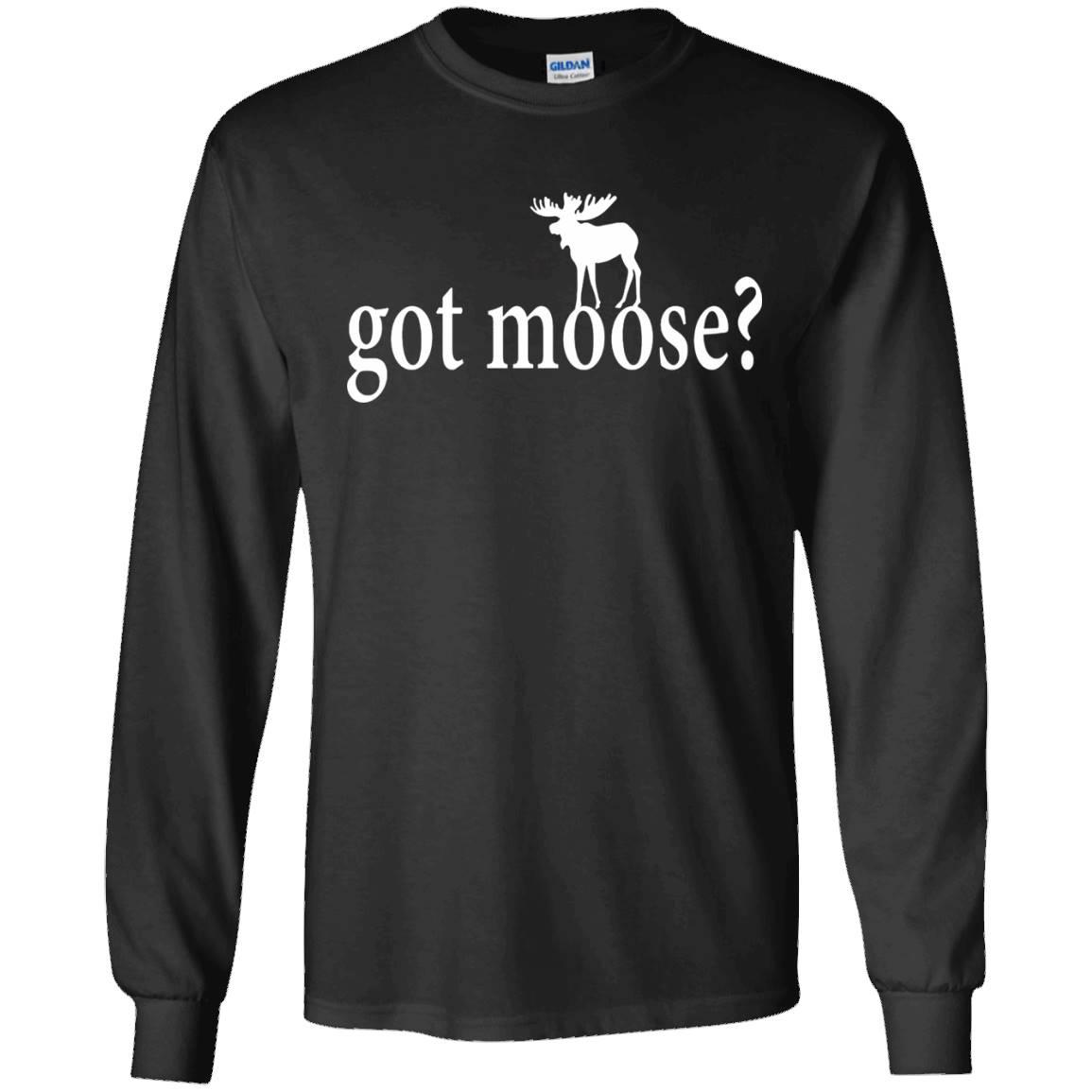 Funny Got Moose T-Shirt – Long Sleeve Tee