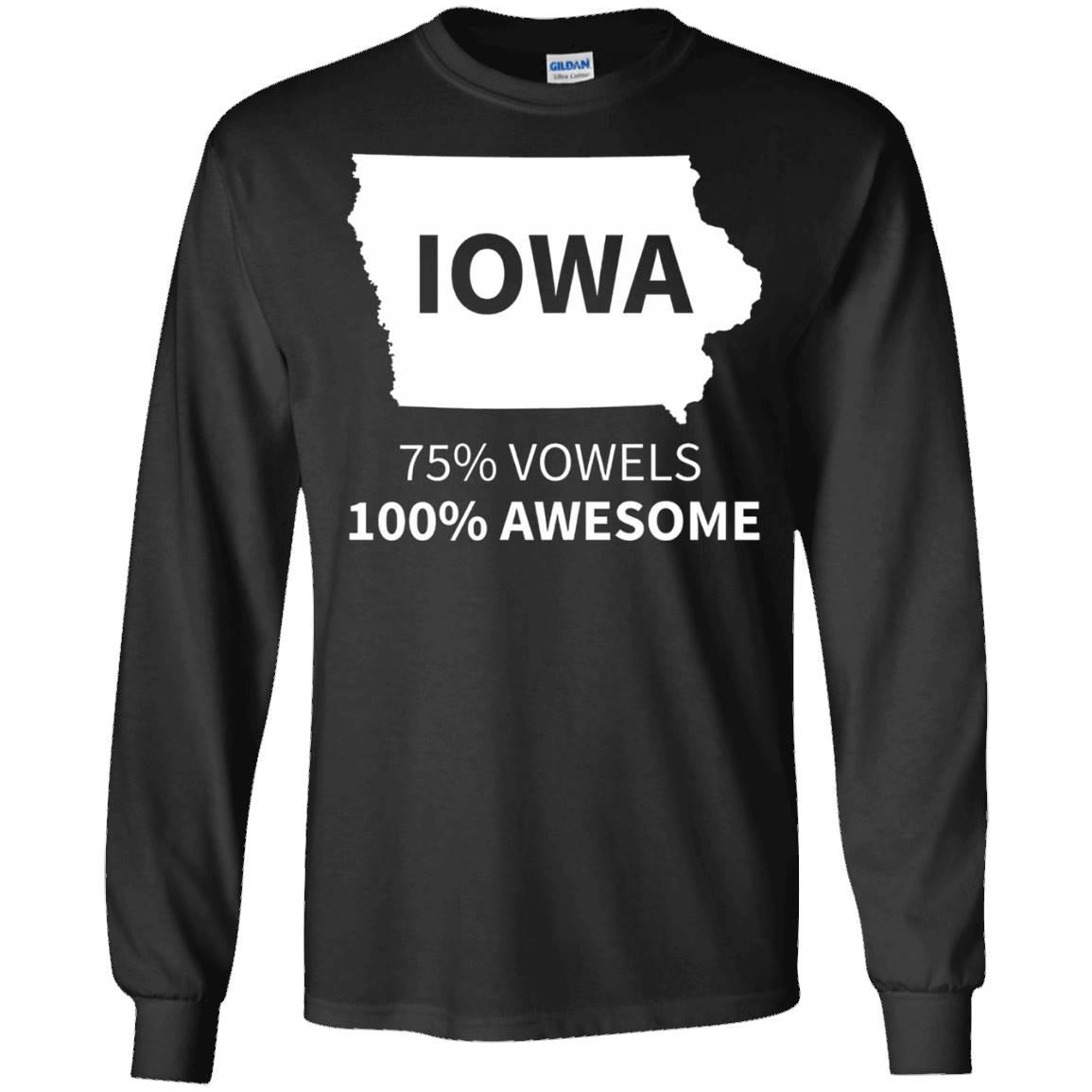 Iowa T-Shirt – Iowa Shirt – Iowa T Shirt – 75% Vowels 100% Awesome – Long Sleeve Tee