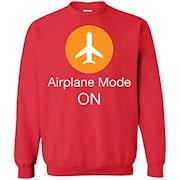 Airplane Mode ON Funny T-Shirt – Sweatshirt