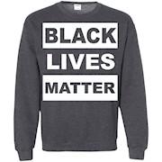 Black Lives Matter T-shirt – Sweatshirt