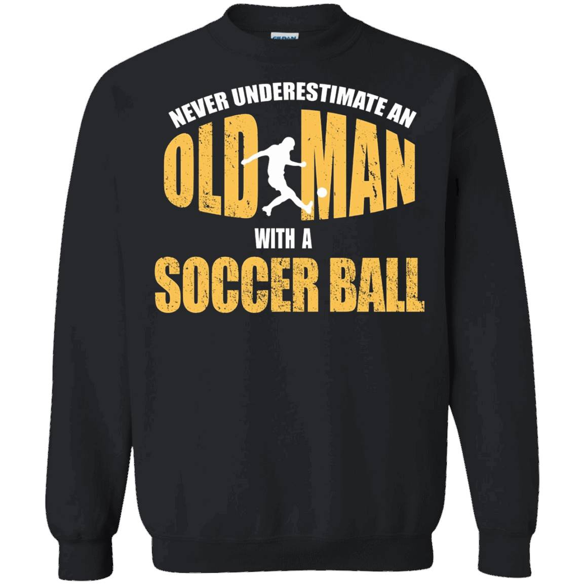 Old Man With A Soccer Ball Funny Football Player Gifts Shirt – Sweatshirt