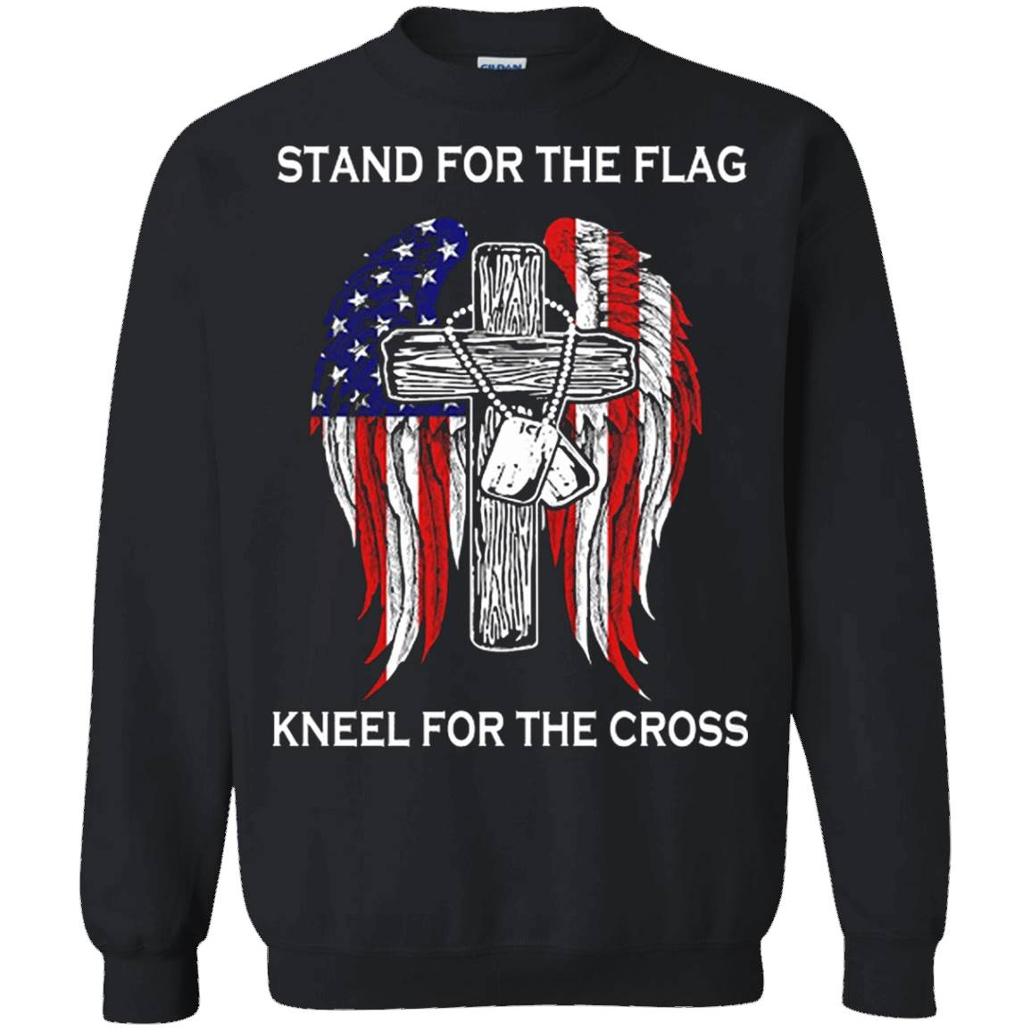 Stand For The Flag Kneel For The Cross T-Shirt – Sweatshirt