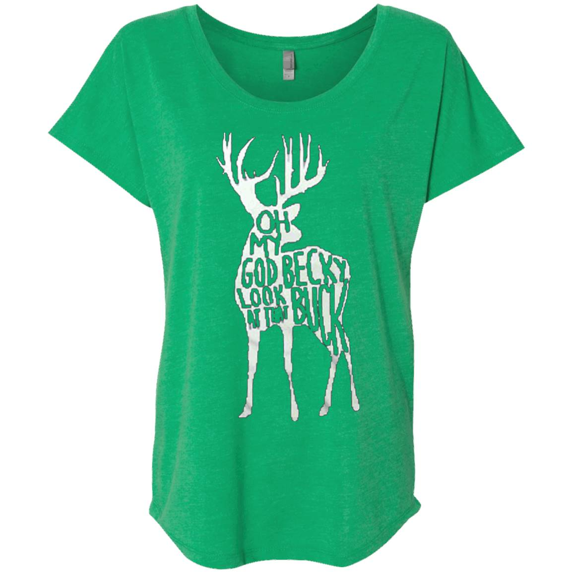 Oh my God Becky Look At That Buck T Shirt – T-Shirt